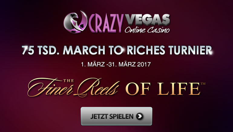 March to Riches diesen Monat mit Crazy Vegas 75.000 € Turnier