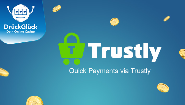 DrueckGlueck Casino-Spieler können jetzt schnelle Zahlungen über Trustly genießen