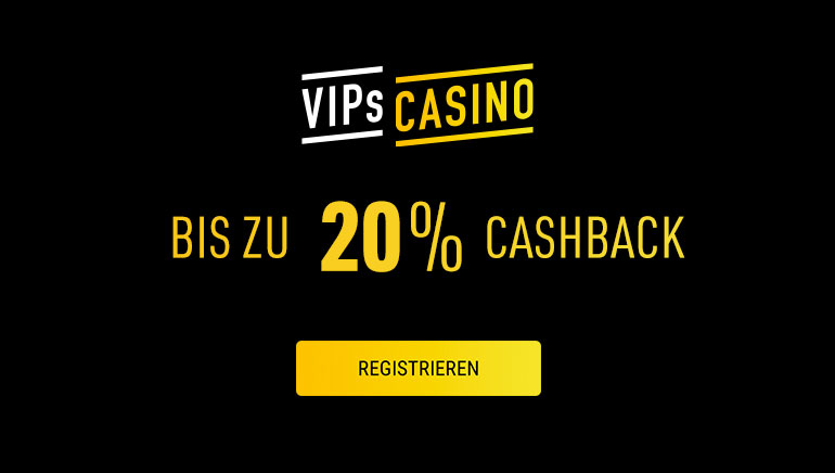 Bis zu 20 % Cashback wöchentlich im VIPs Casino